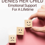 The Narcissistic Mother Denies Her Child Emotional Support For A Lifetime
