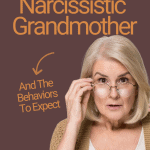 The Two Sides of A Narcissistic Grandmother And The Behaviors To Expect