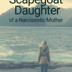 Hope For The Scapegoat Daughters Of Narcissistic Mothers