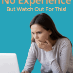By All Means Start Blogging With No Experience, But Watch Out For This!