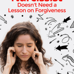 The Adult Child Of A Narcissist Doesn't Need A Lesson On Forgiveness