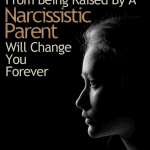 The Rage From Being Raised By A Narcissistic Parent Will Change You Forever
