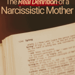 The Real Definition of a Narcissistic Mother
