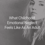 A Real Solution for Childhood Emotional Neglect in Adults